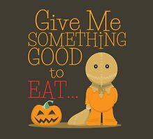 Give Me Something Good to Eat Unisex T-Shirt