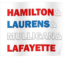 Hamilton & Laurens & Mulligan & Lafayette Poster