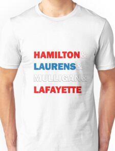 Hamilton & Laurens & Mulligan & Lafayette Unisex T-Shirt