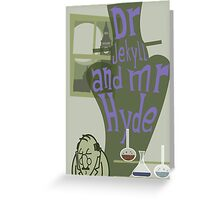 Jekyll and Hyde Greeting Card