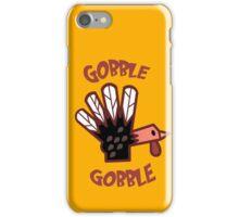 Gobble Gobble iPhone Case/Skin