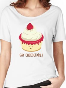 Say CheeseCake! - Pink Version Women's Relaxed Fit T-Shirt