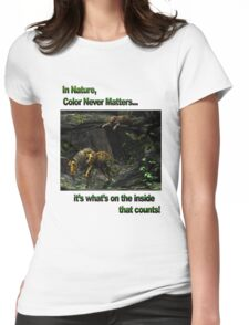 In Nature, Color Never Matters Womens Fitted T-Shirt