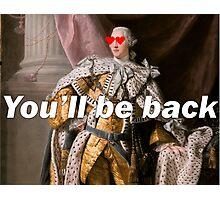 You'll be Back Hamilton King George III Photographic Print