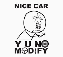Y U No Modify Unisex T-Shirt