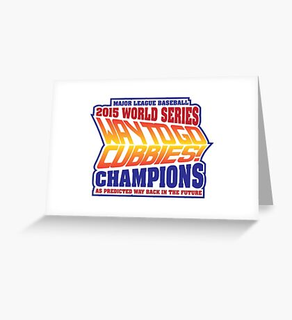 Chicago Cubs World Series Champions - Back to the Future  Greeting Card