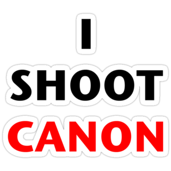 I Shoot Canon by Josef Pittner