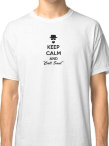 Keep Calm And Call Saul Classic T-Shirt