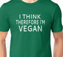 I Think Therefore I'm Vegan Unisex T-Shirt