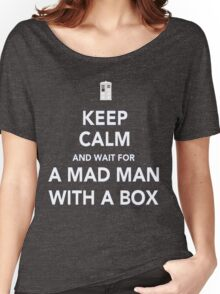 Wait for a mad man with a box Women's Relaxed Fit T-Shirt