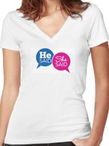 He Said She Said Women's Fitted V-Neck T-Shirt
