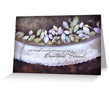 Beautiful Friend Greeting Card