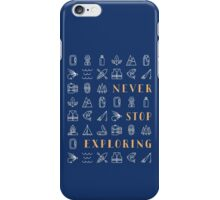 Never Stop Exploring iPhone Case/Skin