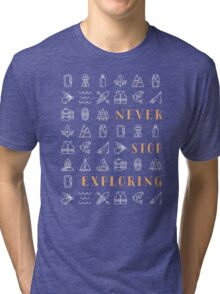 Never Stop Exploring Tri-blend T-Shirt