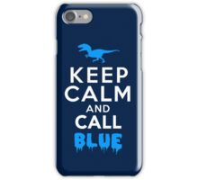 Keep Calm and Call Blue | Raptor iPhone Case/Skin