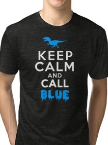 Keep Calm and Call Blue | Raptor Tri-blend T-Shirt