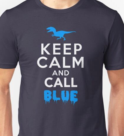 Keep Calm and Call Blue | Raptor Unisex T-Shirt