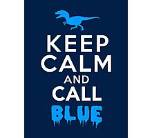 Keep Calm and Call Blue | Raptor Photographic Print