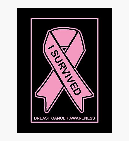 I Survived Breast Cancer -- Breast Cancer Awareness Photographic Print