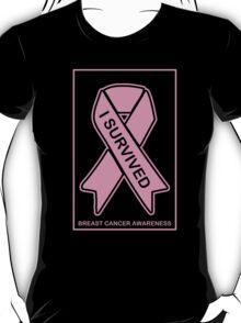I Survived Breast Cancer -- Breast Cancer Awareness T-Shirt