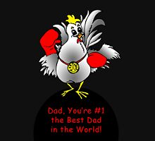 Dad, You're Number One (Super Chicken) Unisex T-Shirt