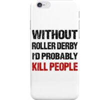 Funny Roller Derby Shirt iPhone Case/Skin