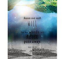 Matthew 24:35 Photographic Print