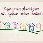 Congratulations - New Home by Kenneth Krolikowski