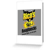 Rico's Roughnecks Greeting Card