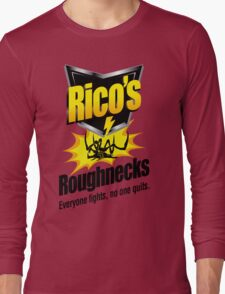 Rico's Roughnecks Long Sleeve T-Shirt