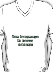 One Language is Never Enough T-Shirt