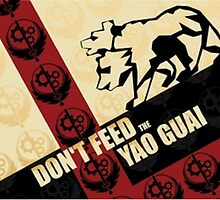 Don't Feed The Yao Guai Posters, Pillows, Etc by twofermcdoofer