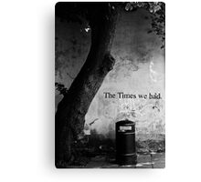 The Times We Had Canvas Print