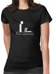 Fear authority. Womens Fitted T-Shirt