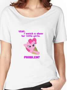 Problem with Pinkie Pie? Women's Relaxed Fit T-Shirt