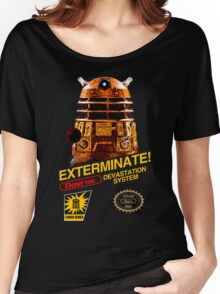 EXTERMINATE!  Women's Relaxed Fit T-Shirt
