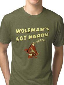 Wolfman's Got Nards Tri-blend T-Shirt