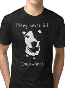 Petey Never Bit Buckwheat Tri-blend T-Shirt