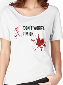 Don't Worry. I'm OK. Women's Relaxed Fit T-Shirt