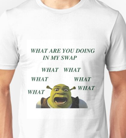 What are you doing in my swamp Unisex T-Shirt