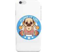 Pump It Up, Puglie! iPhone Case/Skin