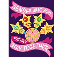 Slay Together, Stay Together - Sailor Scouts Clean Photographic Print