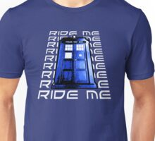 Ride my Tardis Unisex T-Shirt