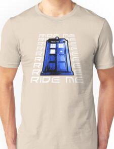 Ride my Tardis Unisex T-Shirt