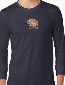 Your Brain on Drugs Long Sleeve T-Shirt
