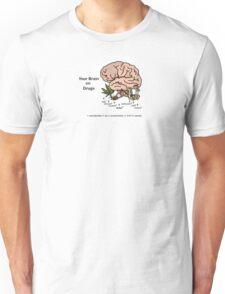 Your Brain on Drugs Unisex T-Shirt