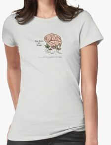 Your Brain on Drugs Womens Fitted T-Shirt