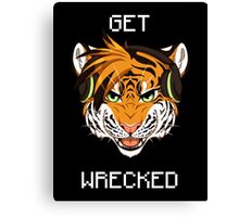 GET WRECKED - Tiger Canvas Print