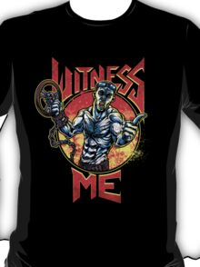 Witness Me, Brothers! T-Shirt