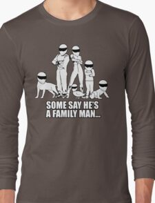 Top Gear - Some Say He's a Family Man... Long Sleeve T-Shirt